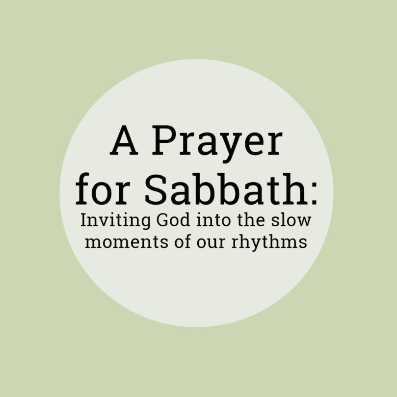 prayer for sabbath, inviting god into our slower rhythms of life