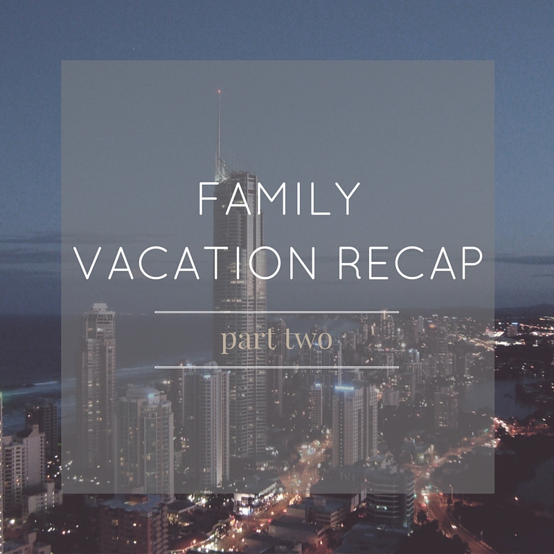 family vacation recap week two