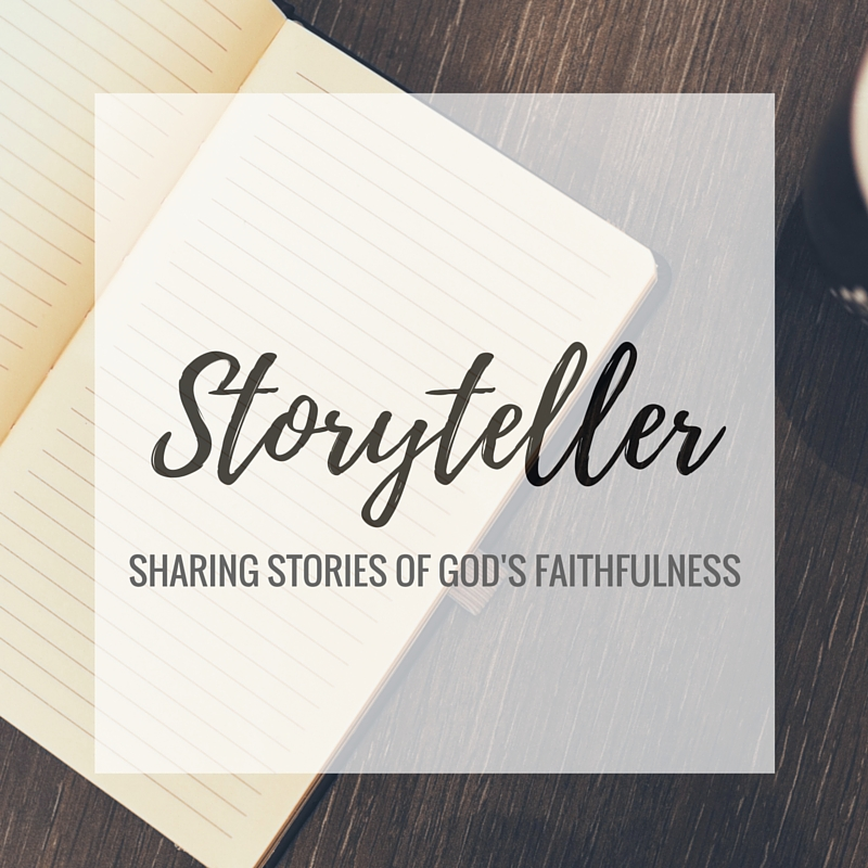 Storyteller: Sharing Stories of God's Faithfulness