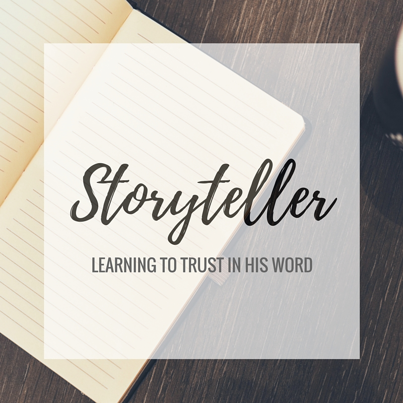 Storyteller: Learning to Trust in His Word
