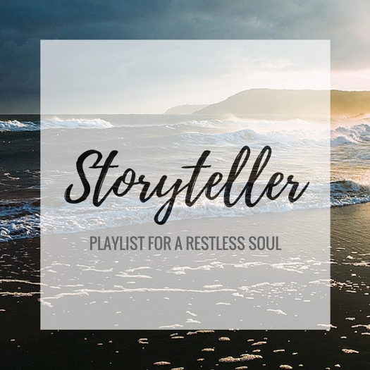 Storyteller: Playlist for a Restless Soul