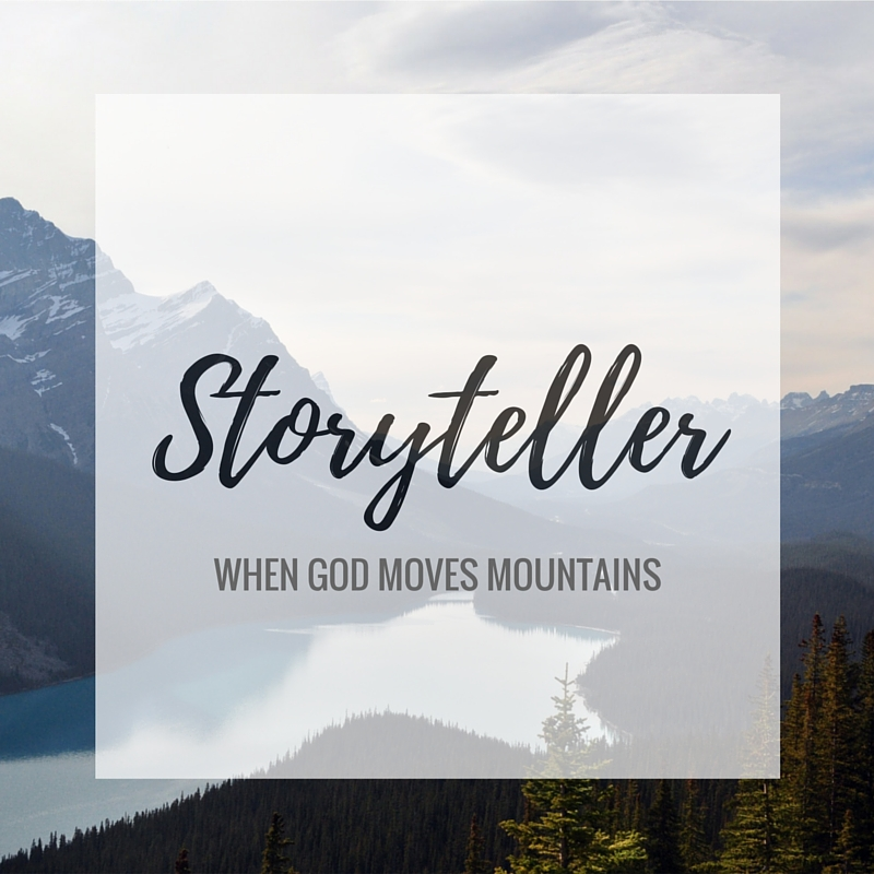 Storyteller: When God Moves Mountains