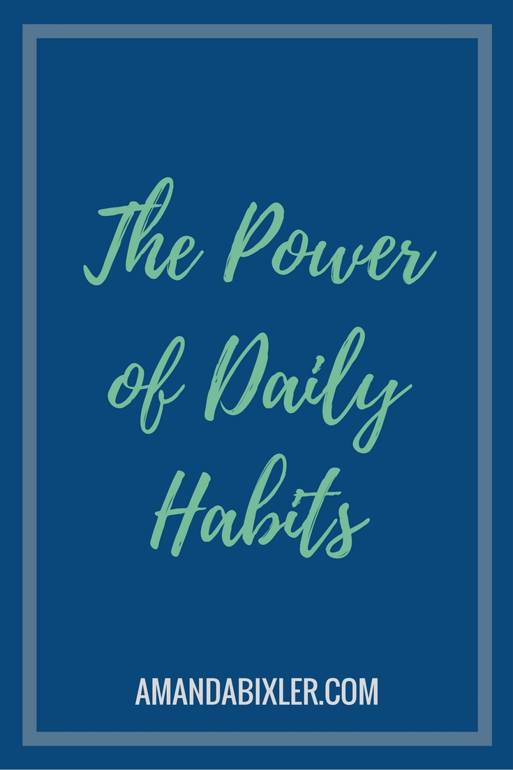 Power of Daily Habits: small choices add up quickly overtime | amandabixler.com