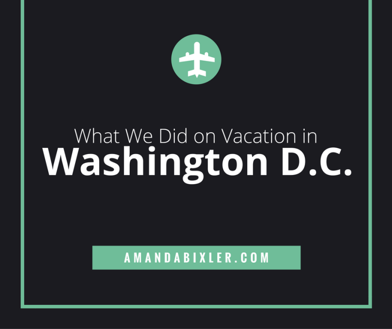Vacation in Washington DC | amandabixler.com