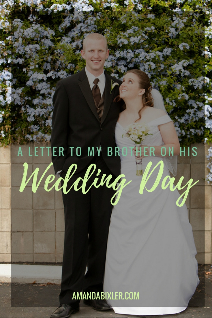 A Letter to My Brother on His Wedding Day | amandabixler.com