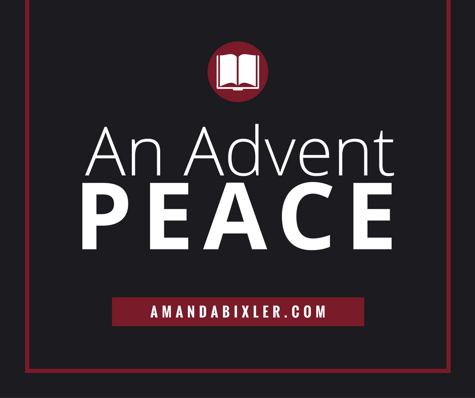 An Advent Peace   amandabixler.com