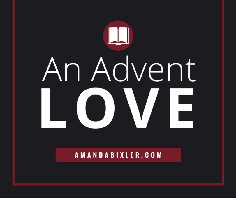 An Advent Love | amandabixler.com