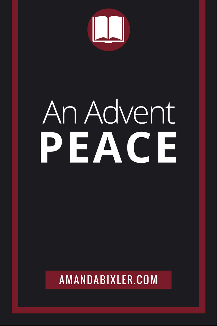 An Advent Peace | amandabixler.com