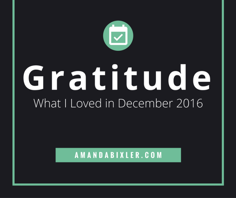 Gratitude: Some of my most loved, read, watched, and cooked memories from December 2016 | amandabixler.com